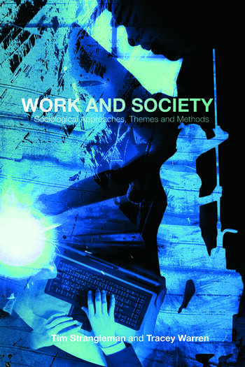 Work and Society Sociological Approaches, Themes and Methods book cover