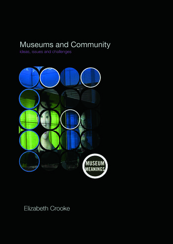 Museums and Community Ideas, Issues and Challenges book cover