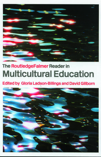 The RoutledgeFalmer Reader in Multicultural Education Critical Perspectives on Race, Racism and Education book cover