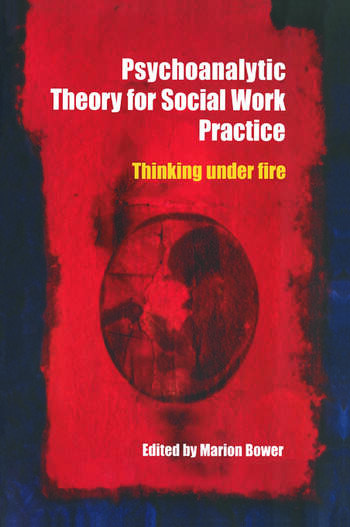 Psychoanalytic Theory for Social Work Practice Thinking Under Fire book cover