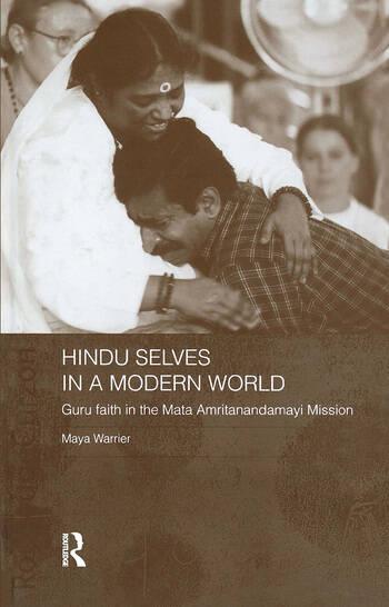 Hindu Selves in a Modern World Guru Faith in the Mata Amritanandamayi Mission book cover