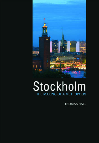 Stockholm The Making of a Metropolis book cover