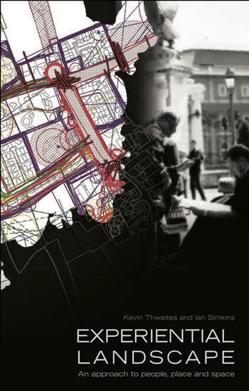 Experiential Landscape An Approach to People, Place and Space book cover