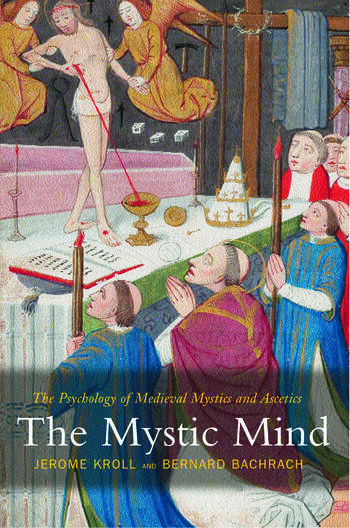 The Mystic Mind The Psychology of Medieval Mystics and Ascetics book cover