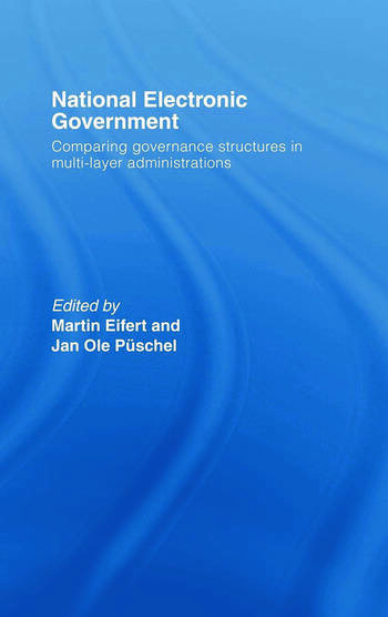National Electronic Government Comparing Governance Structures in Multi-Layer Administrations book cover