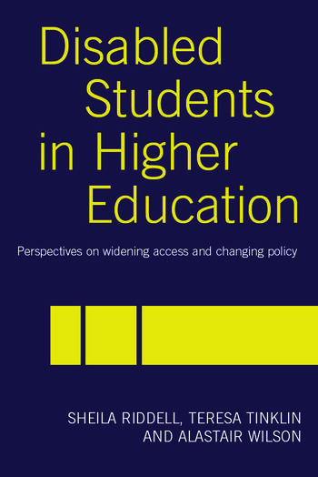 Disabled Students in Higher Education Perspectives on Widening Access and Changing Policy book cover