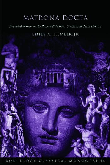 Matrona Docta Educated Women in the Roman Elite from Cornelia to Julia Domna book cover