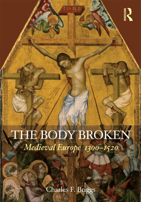 The Body Broken Medieval Europe 1300–1520 book cover