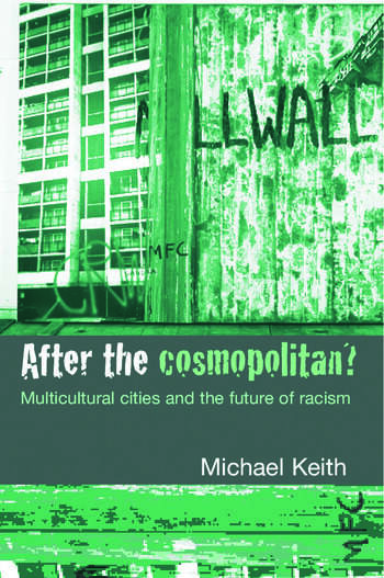 After the Cosmopolitan? Multicultural Cities and the Future of Racism book cover
