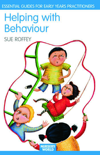Helping with Behaviour Establishing the Positive and Addressing the Difficult in the Early Years book cover