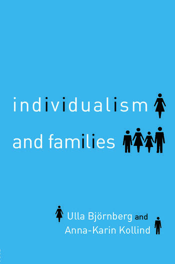 Individualism and Families Equality, Autonomy and Togetherness book cover