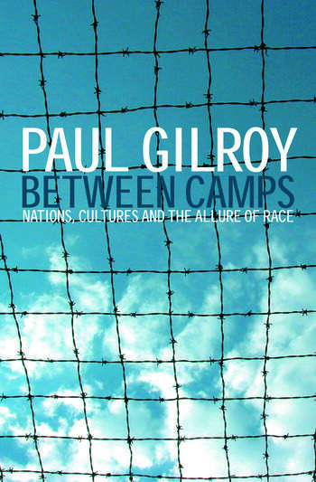 Between Camps Nations, Cultures and the Allure of Race book cover
