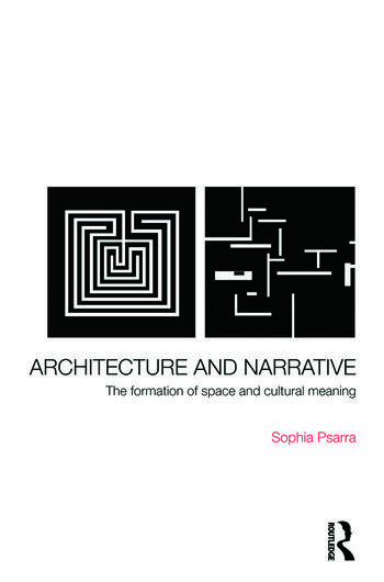 Architecture and Narrative The Formation of Space and Cultural Meaning book cover