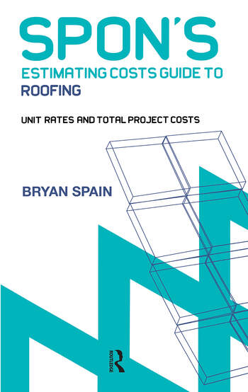 Spon's Estimating Cost Guide to Roofing book cover