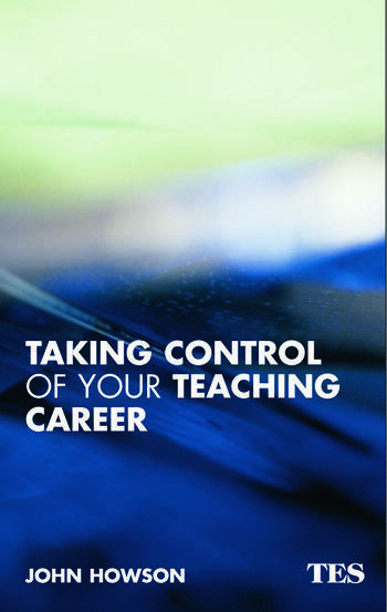 Taking Control of Your Teaching Career A Guide for Teachers book cover
