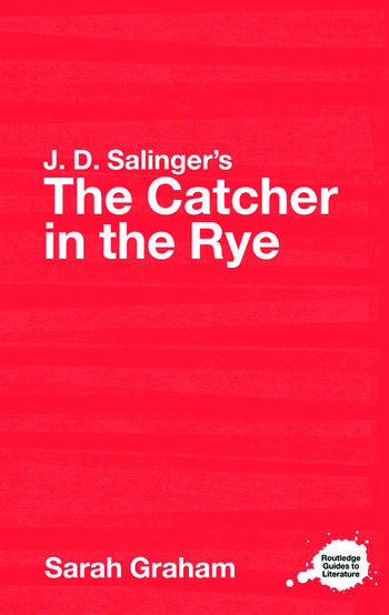 J.D. Salinger's The Catcher in the Rye A Routledge Study Guide book cover