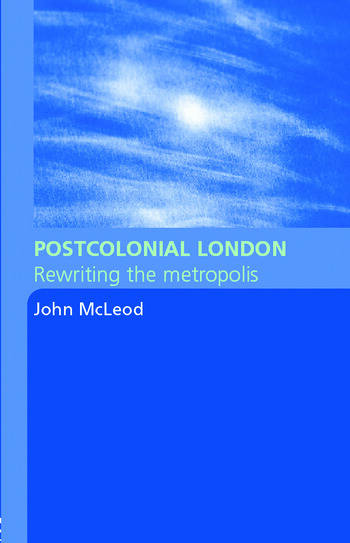 Postcolonial London Rewriting the Metropolis book cover