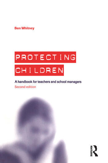 Protecting Children A Handbook for Teachers and School Managers book cover