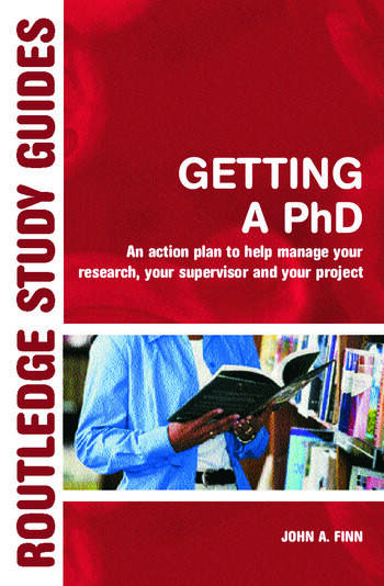 Getting a PhD An Action Plan to Help Manage Your Research, Your Supervisor and Your Project book cover