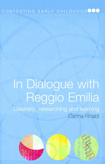 In Dialogue with Reggio Emilia Listening, Researching and Learning book cover