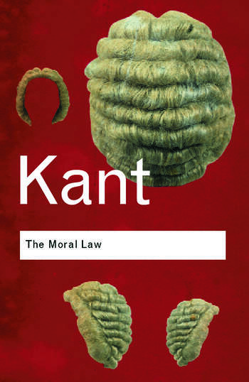 The Moral Law Groundwork of the Metaphysics of Morals book cover