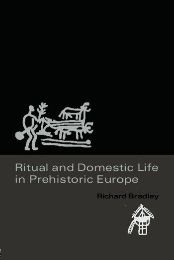 Ritual and Domestic Life in Prehistoric Europe book cover