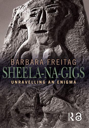 Sheela-na-gigs Unravelling an Enigma book cover