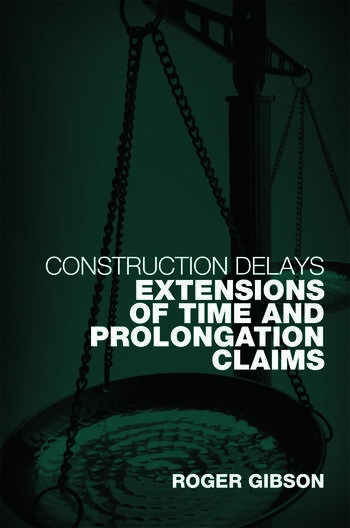 Construction Delays Extensions of Time and Prolongation Claims book cover
