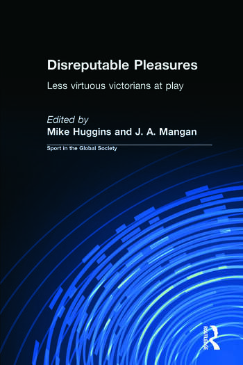 Disreputable Pleasures Less Virtuous Victorians at Play book cover