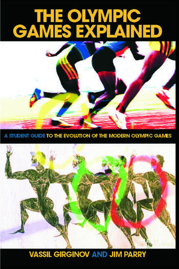The Olympic Games Explained A Student Guide to the Evolution of the Modern Olympic Games book cover