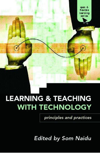 Learning and Teaching with Technology Principles and Practices book cover