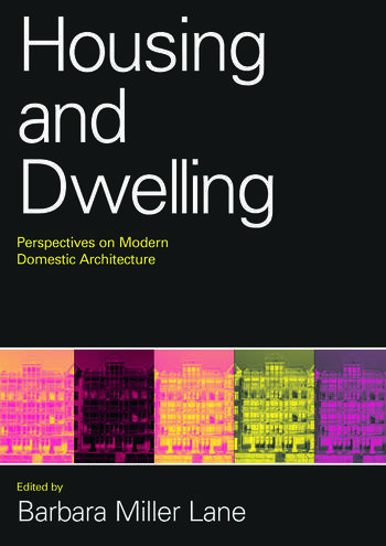 Housing and Dwelling Perspectives on Modern Domestic Architecture book cover