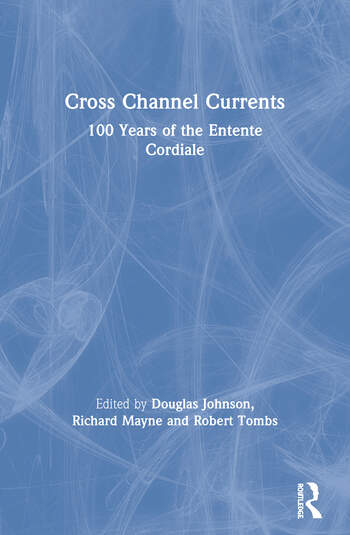Cross Channel Currents 100 Years of the Entente Cordiale book cover