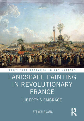 Landscape Painting in Revolutionary France Liberty's Embrace book cover