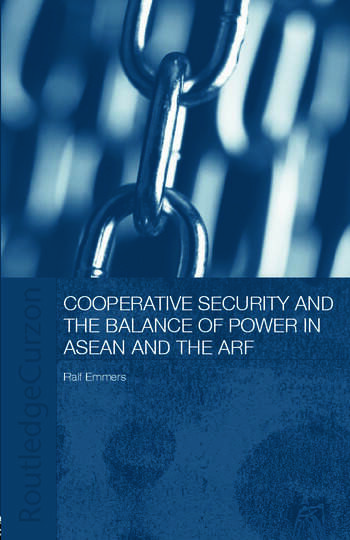 Cooperative Security and the Balance of Power in ASEAN and the ARF book cover