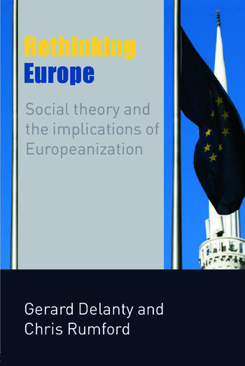 Rethinking Europe Social Theory and the Implications of Europeanization book cover