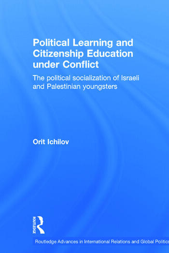 Political Learning and Citizenship Education Under Conflict The Political Socialization of Israeli and Palestinian Youngsters book cover