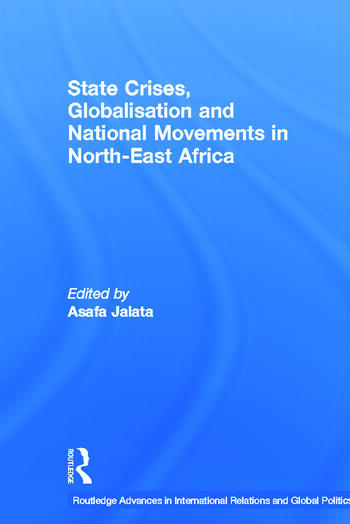 State Crises, Globalisation and National Movements in North-East Africa The Horn's Dilemma book cover