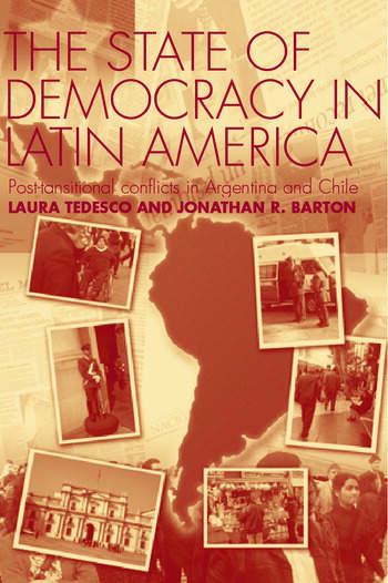 The State of Democracy in Latin America Post-Transitional Conflicts in Argentina and Chile book cover