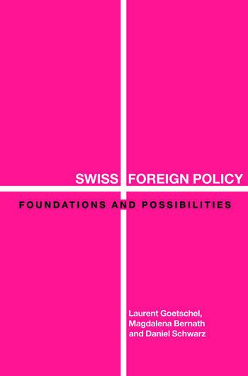 Swiss Foreign Policy Foundations and Possibilities book cover