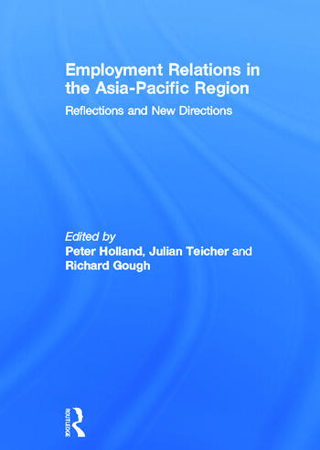 Employment Relations in the Asia-Pacific Region Reflections and New Directions book cover