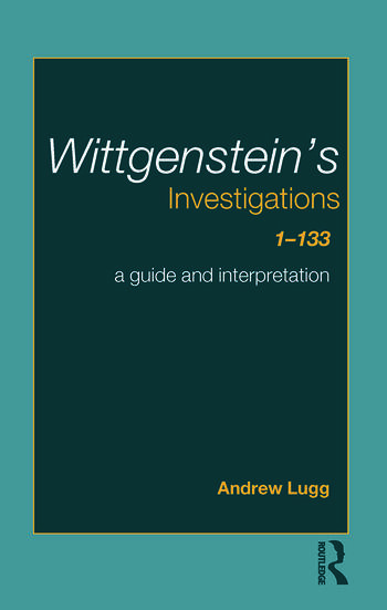 Wittgenstein's Investigations 1-133 A Guide and Interpretation book cover