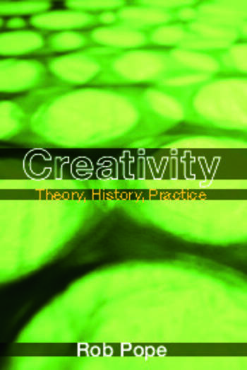 Creativity Theory, History, Practice book cover