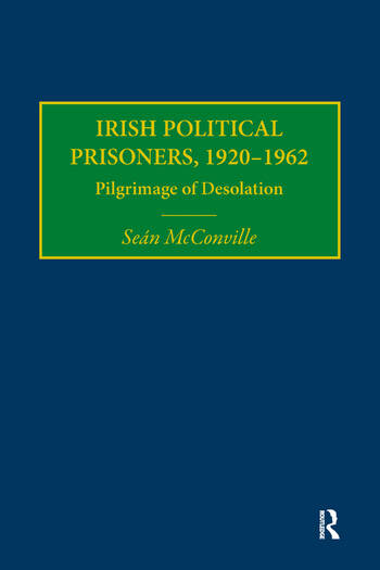 Irish Political Prisoners 1920-1962 Pilgrimage of Desolation book cover