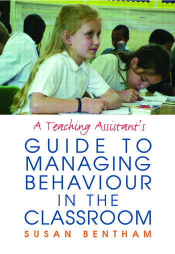 A Teaching Assistant's Guide to Managing Behaviour in the Classroom book cover