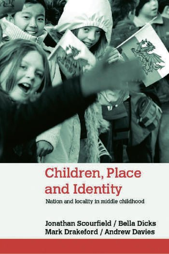 Children, Place and Identity Nation and Locality in Middle Childhood book cover
