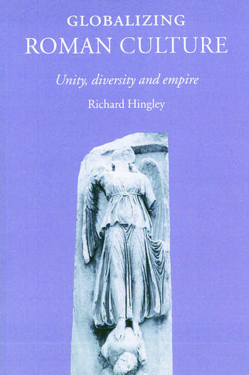 Globalizing Roman Culture Unity, Diversity and Empire book cover