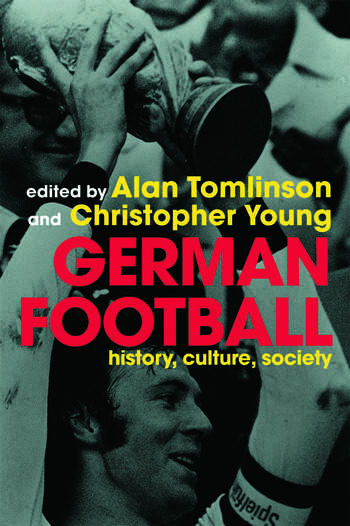 German Football History, Culture, Society book cover