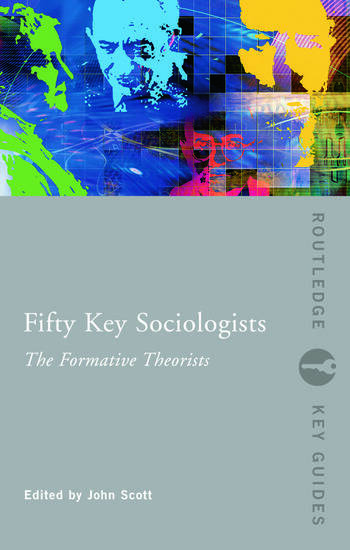 Fifty Key Sociologists: The Formative Theorists book cover