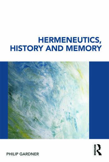 Hermeneutics, History and Memory book cover